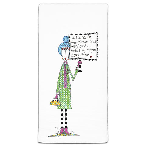 """I Looked in the Mirror"" Dolly Mama's by Joey Flour Sack Towel"