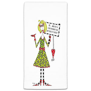 """Who Put a Stop on My Reality Check"" Dolly Mama's by Joey Flour Sack Towel - CJ Bella Co."