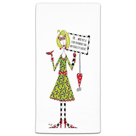 """Who Put a Stop on My Reality Check"" Dolly Mama's by Joey Flour Sack Towel"