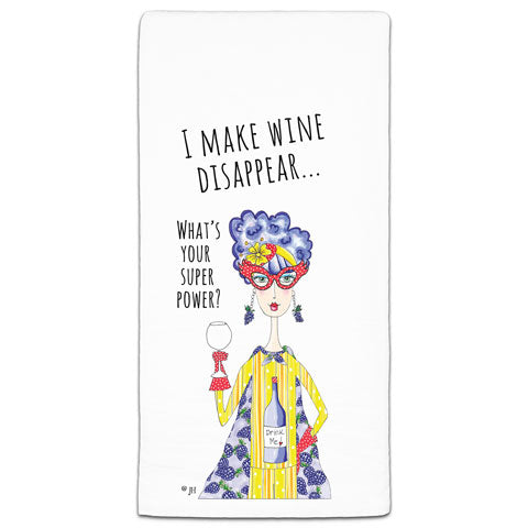 """I Make Wine Disappear"" Dolly Mama's by Joey Flour Sack Towel"