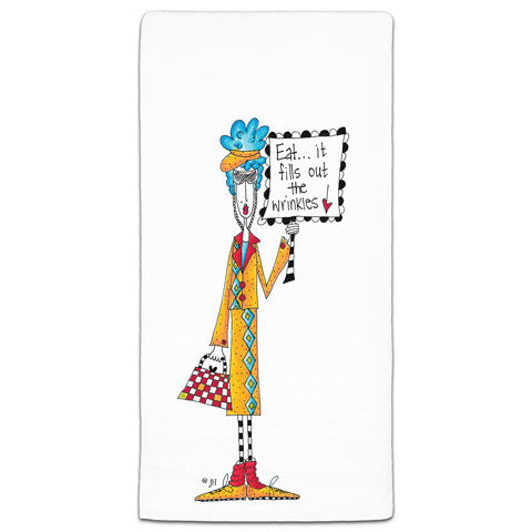 """Eat...It Fills Out the Wrinkles"" Dolly Mama's by Joey Flour Sack Towel"
