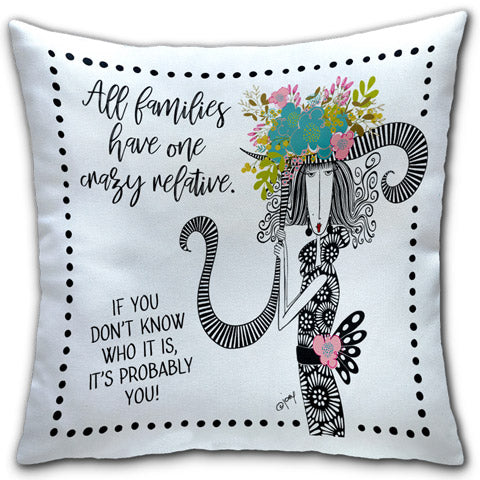 """All Families Have One Crazy Relative"" Dolly Mama's by Joey Pillow"