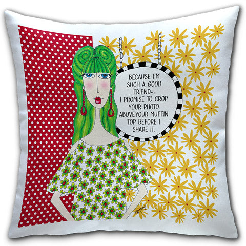 """Because I'm Such a Good Friend"" Dolly Mama's by Joey Pillow"