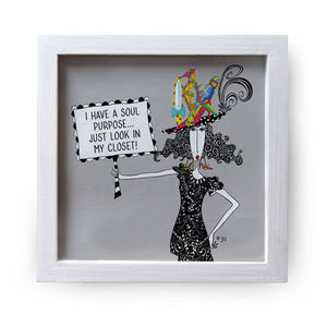 """I Have A Soul Purpose"" Canvas Box Sign by Dolly Mama by Joey"