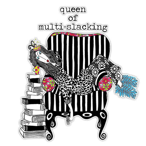 """Queen Of Multi-Slacking"" Vinyl Decal by Dolly Mama's by Joey"