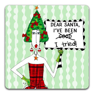 """Dear Santa, I've"" Dolly Mama's by Joey Drink Coaster"
