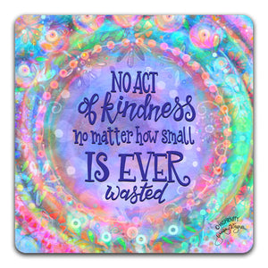 JW1-127-No-Act-Of-Kindness-Table-Top-Coaster-by-Jennifer-Wagner-and-CJ-Bella-Co