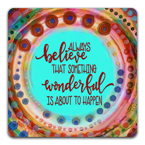 JW1-139-Always-Believe-Table-Top-Coaster-by-Jennifer-Wagner-and-CJ-Bella-Co