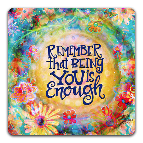 """Remember That Being"" Tabletop Coaster by Jennifer Wagner"