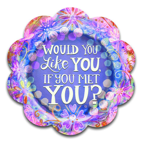 """Would You Like You"" Vinyl Decal by Jennifer Wagner"