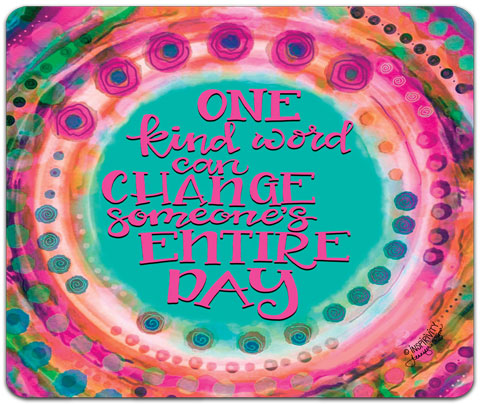 """One Kind Word"" Mouse Pad by Jennifer Wagner"