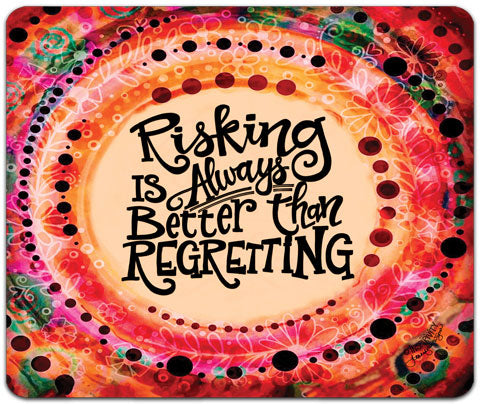"""Risking Is Always"" Mouse Pad by Jennifer Wagner"