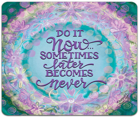 """Do It Now"" Mouse Pad by Jennifer Wagner"