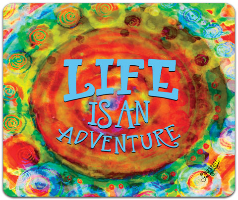 """Life Is An Adventure"" Mouse Pad by Jennifer Wagner"