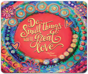 """Do Small Things"" Mouse Pad by Jennifer Wagner"
