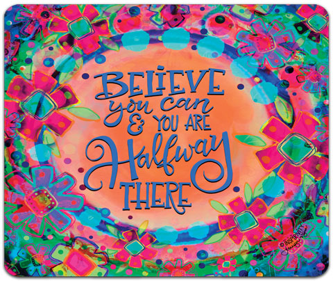 """Believe You Can"" Mouse Pad by Jennifer Wagner"