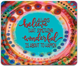 JW7-139-Always-Believe-Mouse-Pad-by-Jennifer-Wagner-and-CJ-Bella-Co