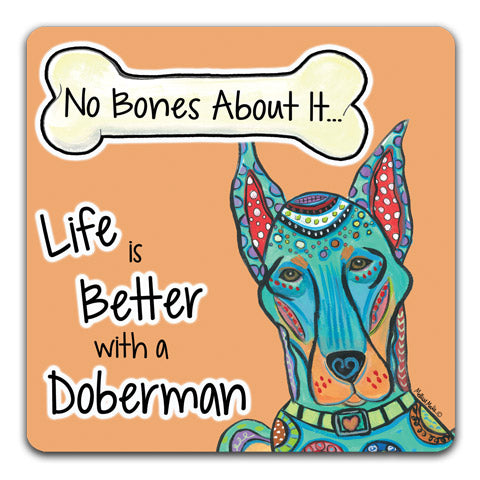 """Doberman No Bones About It"" Drink Coasters by Mellissa Meeks"