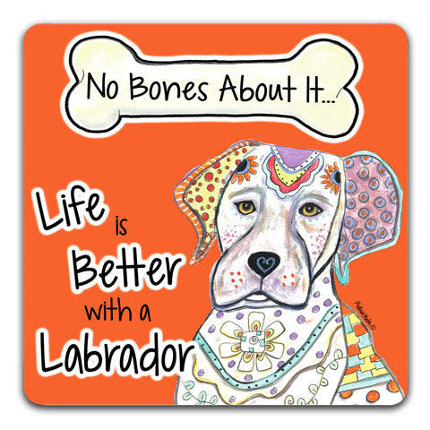 """Labrador Retriever No Bones About It"" Drink Coasters by Mellissa Meeks"