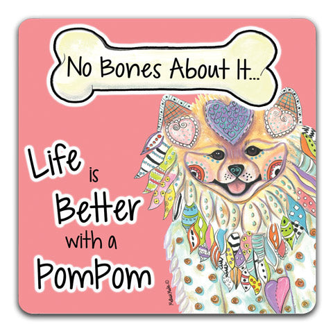 """Pomeranian Bull No Bones About It"" Drink Coasters by Mellissa Meeks"
