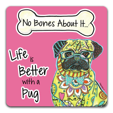 """Pug No Bones About It"" Drink Coasters by Mellissa Meeks"