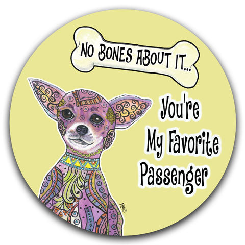 """Chihuahua No Bones About It"" Car Coaster by Mellissa Meeks"