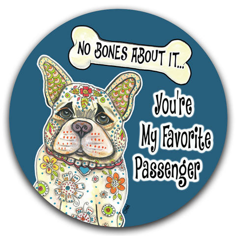 """French Bulldog No Bones About It"" Car Coaster by Mellissa Meeks"