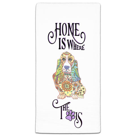 """Basset Hound Home is Where the Paw Is"" Flour Sack Towel by Mellissa Meeks"