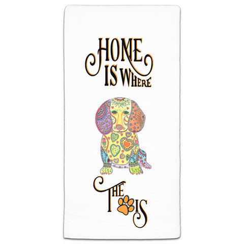"""Dachshund Home is Where the Paw Is"" Flour Sack Towel by Mellissa Meeks"