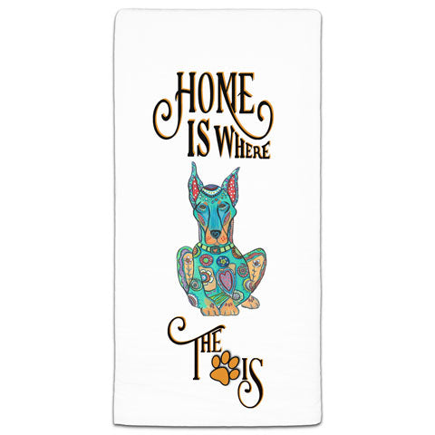 """Doberman Home is Where the Paw Is"" Flour Sack Towel by Mellissa Meeks"