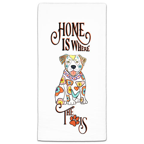 """Pit Bull Home is Where the Paw Is"" Flour Sack Towel by Mellissa Meeks"