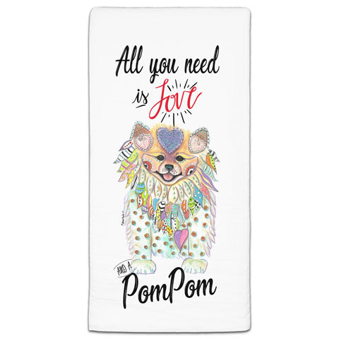 """Pomeranian All You Need is Love"" Flour Sack Towel by Mellissa Meeks"