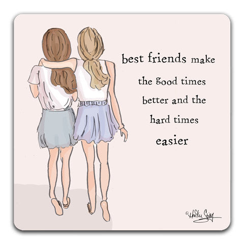 """Best Friends Make the Good Times"" Drink Coaster by Heather Stillufsen"