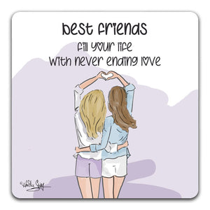 RH1-166 Best Friends Fill Your Life with Never Ending Love Tabletop Coaster by CJ Bella Co. and Rose Hill Design Studio