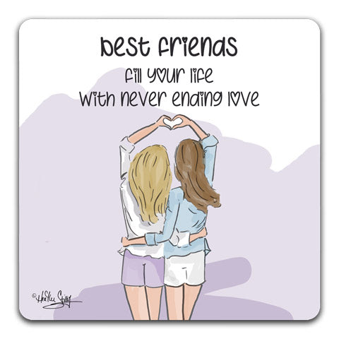 """Best Friends Fill Your Life"" Drink Coaster by Heather Stillufsen"