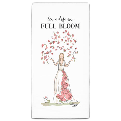 """Live Life in Full Bloom"" Flour Sack Towel by Heather Stillufsen"