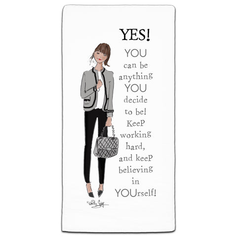 """Yes! You Can Be Anything"" Flour Sack Towel by Heather Stillufsen"