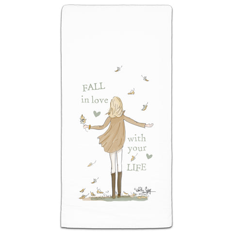 """Fall in Love with Your Life"" Flour Sack Towel by Heather Stillufsen"