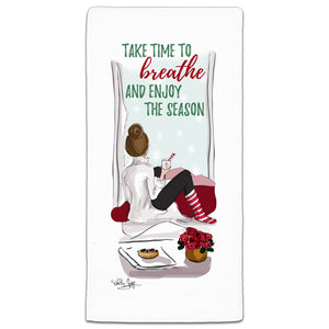 RH3-191 Take Time to Breathe and Enjoy the Season flour sack towel by Heather Stillufsen and CJ Bella Co.