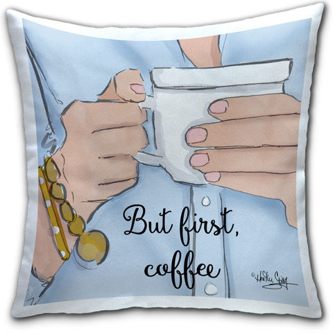 """But First, Coffee"" Pillow by Heather Stillufsen"