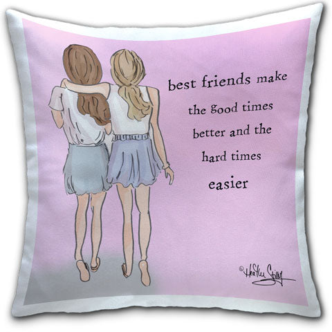 RH4-163-Best-Friends-Make the Good Times Everyday-Pillow-Rose-Hill-CJ-Bella-Co