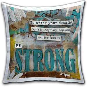 SK1-101-Be-Strong-Go-After-Your-Dreams-Pillow-by-CJ-Bella-Co