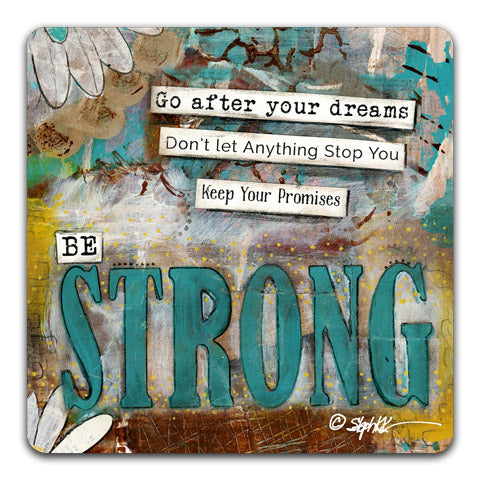 """Be Strong"" Drink Coaster by Stephanie Kornman"