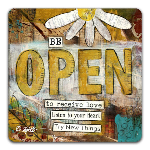 """Be Open"" Drink Coaster by Stephanie Kornman"