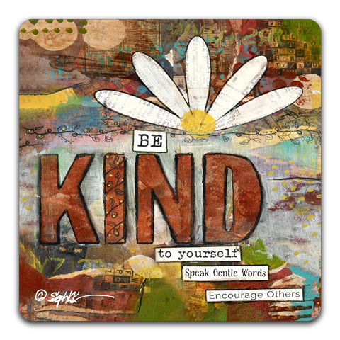 """Be Kind"" Drink Coaster by Stephanie Kornman"