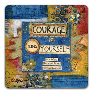 SK1-112-Courage-Is-Being-Yourself-Table-Top-Coaster-by-CJ-Bella-Co