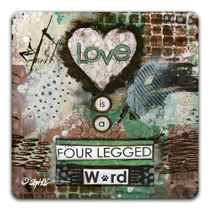SK1-114-Love-Is-A-Four-Legged-Word-Table-Top-Coaster-by-CJ-Bella-Co