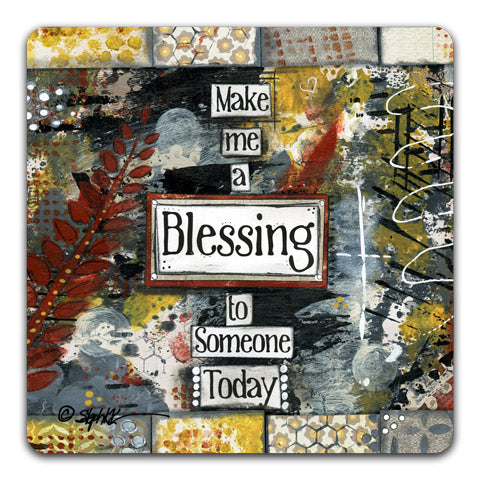 """Make Me A Blessing"" Drink Coaster by Stephanie Kornman"