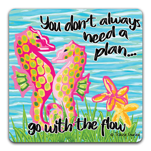 TG118W Seahorse You Don't Always Need Drink Coaster by Tracey Gurley and CJ Bella Co