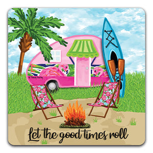 """Camper Let the Good"" Drink Coaster by Tracey Gurley"